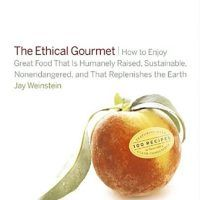 The Ethical Gourmet by Jay Weinstein, EPUB, 0767918347, topcookbox.com