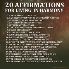 20 affirmations for living in harmony positive thoughts, positive quotes, positive outlook, motivational Quotes To Live By, Me Quotes, Motivational Quotes, Inspirational Quotes, Motivational Affirmations, King Quotes, Affirmation Quotes, Mantra, Positive Thoughts