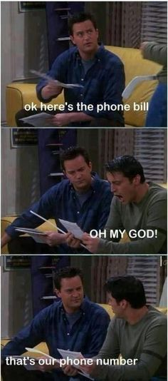 HAHAHAHA!!!!!!!!!!!!!!! I LOVE FRIENDS FAV T.V. SHOW EVERY