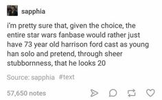Actually yes. Too bad Harrison is so done with Star Wars
