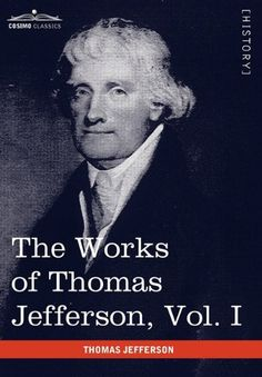 The writings of thomas jefferson, vol. 5 classic