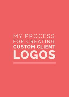 My Process for Creating Custom Client Logos - Elle & Company