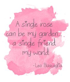Lovely words by Leo Buscaglia The Words, Cool Words, Words Quotes, Me Quotes, Sayings, Pink Quotes, Famous Quotes, Leo Buscaglia, Sunday Quotes