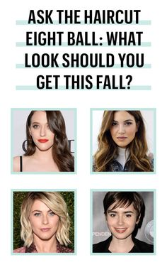 Ask the Haircut Eight Ball: What Look Should You Get This Fall?