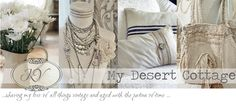 **My Desert Cottage** Inspiration and great tutorials for shabby goodness