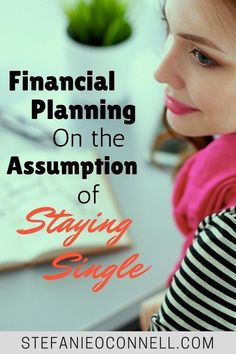 Do you have your finances under control? Learn how to budget, save money, get out of debt and plan for retirement as a single person. https://stefanieoconnell.com/financial-planning-staying-single/