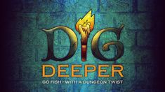 Dig Deeper! Go Fish with a Dungeon twist. on Kickstarter!   The game is simple and has been played for ages. The fish have vanished, and in their wake comes a line of dungeon monsters.