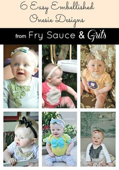 Six easy embellished onesie designs from Fry Sauce and Grits  - Good ideas for baby gifts