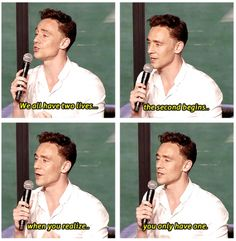 We all have two lives.-Tom Hiddleston