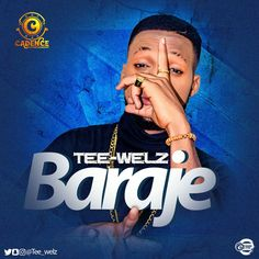"""TEE -WELZ - BARAJE (PROD BY EM6)     Cadence Entertainment latest Act Tee-welz continue to bless his-#WelzFreak fans And good music lovers with fine sound and therefore If music is the Food you love and you also wanna blend your good music cravings with the aura of the love atmosphere this Valentine's this is your stop and you will agree with me that after dropping the wave making """"Mad over You"""" Runtown cover we can't expect less.He just cooked up a love filled groovy tune titled """"BARAJE""""…"""