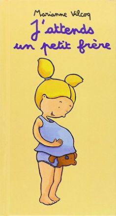 J'attends un petit frère de Marianne Vilcoq Dès 2 ans