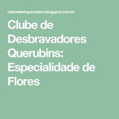 Clube de Desbravadores Querubins: Especialidade de Flores