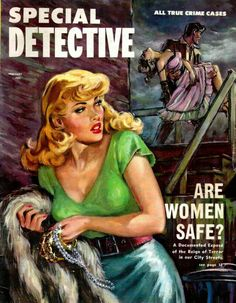 Special Detective - Are Women Safe? Pulp Fiction Art, Pulp Art, Detective, Pulp Magazine, Magazine Covers, Mystery Train, Adventure Magazine, Mystery Stories, Vintage Book Covers