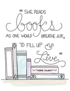 She reads books as one would breathe air to fill up and live ♥