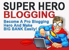 Be  A Super Hero Blogger!