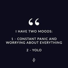 I have two moods. Monday funny inspiring quote. Daily funny, full of sass, sarcastic inspirational quotes for women