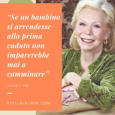 Louise Hay, Motivation, Inspiration