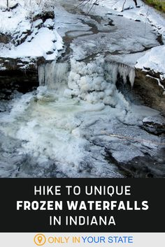 McCormick's Creek State Park in Indiana offers a variety of indoor and outdoor winter activities in nature. These including camping and hiking. The best hike is a trail that will take you to a beautiful frozen waterfall!