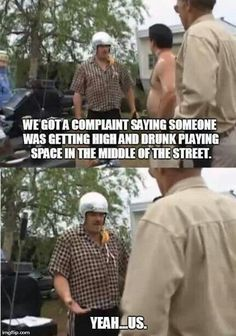 Playing space! Trailer Park Boys