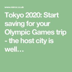 Tokyo 2020: Start saving for your Olympic Games trip - the host city is well…
