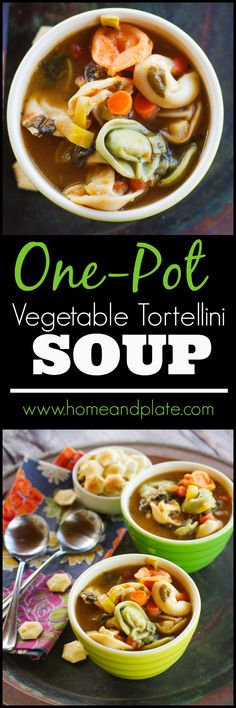 One-Pot Vegetable Tortellini Soup   www.homeandplate.com   Warm up this winter with a bowl of soup filled with fresh vegetables and cheese tortellini.