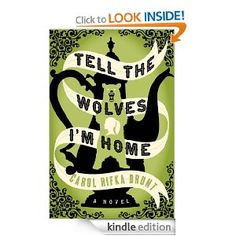 Tell the Wolves I'm Home: A Novel  This book was so good, I could not put it down. The characters were so real.