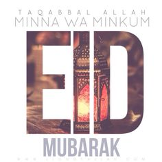 A time for joy, A time for togetherness, A time to remember the Blessings of Allah.. May Allah Bless you & make you of those who receive Glad Tidings in this life and the next. Ameen! Taqabbal Allah Minna Wa Minkum May Allah accept it from us and you. Ameen! Eid Mubarak! -www.lionofAllah.com
