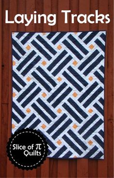 Laying Tracks Quilt Pattern by Slice of Pi Quilts
