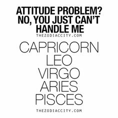 I'm a Pisces and my ascendent sign is Leo. Few people can handle a Pisces, and no one can control a Leo. Capricorn Facts, Zodiac Signs Capricorn, My Zodiac Sign, Astrology Zodiac, Zodiac Facts, Gemini, Capricorn Female, Capricorn Women, Aquarius Horoscope