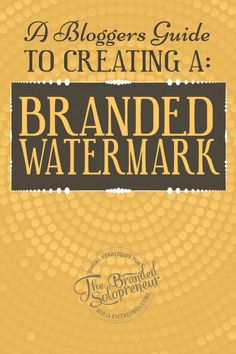 Creating A Branded Watermark: A Blogger's Guide {with a ton of examples}
