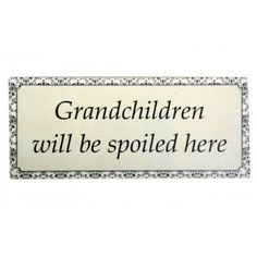 "Emaljeskilt ""Grandchildren will be spoiled here"" - webshop Funny Doormats, Grandchildren, Signs, Amanda, Shop Signs, Sign"