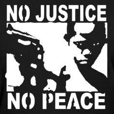 No justice no peace ★ Activist T-shirt ★ No Gods No Masters Mundo Cruel, Stencil Graffiti, Punk Poster, Homo, Propaganda Art, Protest Posters, Identity Art, Badge Design, Dark Art