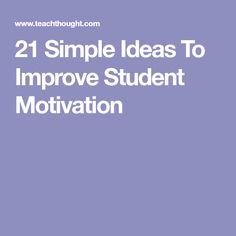 21 Simple Ideas To Improve Student Motivation