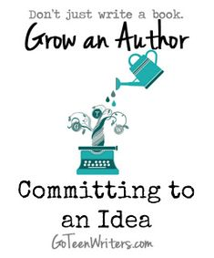 Go Teen Writers: Committing to an Idea