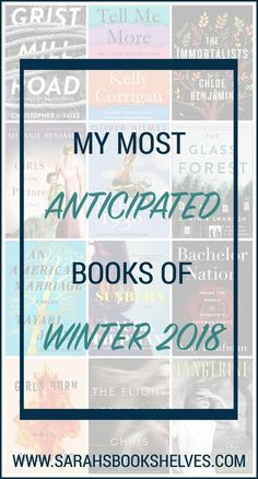My Most Anticipated Books of Winter 2018 list is made up of books from trusted sources who, in as many cases as possible, have already read the book. I've already read and liked Grist Mill Road and Tell Me More. #reading #book #bookish #bookworms #booklovers #booklist #bestbooks