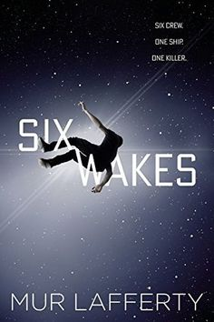 Mur Lafferty's 2017 Six Wakes is a standalone science fiction mystery novel.  To have one crew-member murdered may be regarded as a misfortune; to have the entire crew murdered looks like carelessness.