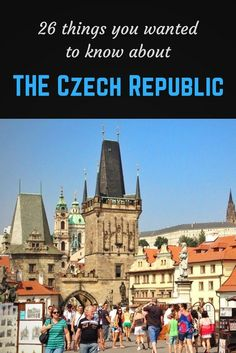 26 things you wanted to know about Prague and the Czech Republic