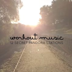 Workout Music: 12 Secret Pandora Stations // www.thoughtsbynatalie.com