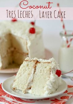 Coconut Tres Leches Layer Cake -- Moist white cake with lots of coconut flavor!