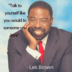 I love this quote by @lesbrownspeaks I know someone needs to hear this today.  We are often our worst critics, we often amplify our faults instead of our amazing qualities. We need to believe in ourselves, lift ourselves up and show ourselves the same lov