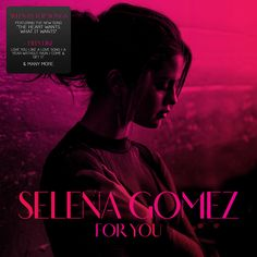 For You - Selena Gomez latest album - For You available on iTunes & JB-HI-FI