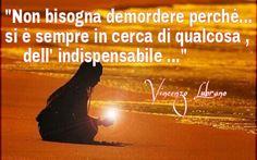 Aver la forza di non arrendersi significa aver percorso metà del cammino ...   Vincenzo Lubrano