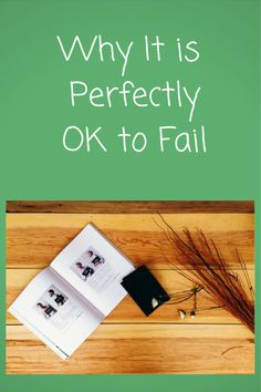 Why It is Perfectly OK To Fail
