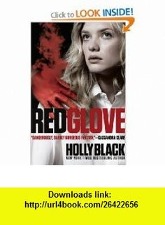 Red Glove (Curse Workers, Book 2) (9781442403390) Holly Black , ISBN-10: 144240339X  , ISBN-13: 978-1442403390 ,  , tutorials , pdf , ebook , torrent , downloads , rapidshare , filesonic , hotfile , megaupload , fileserve