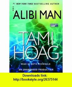 The Alibi Man Unabridged on 6 Cassettes (9781415939253) Tami Hoag, Beth McDonald , ISBN-10: 141593925X  , ISBN-13: 978-1415939253 ,  , tutorials , pdf , ebook , torrent , downloads , rapidshare , filesonic , hotfile , megaupload , fileserve