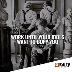 Work Until your idols want to copy you! ‪#‎teacher‬ ‪#‎teaching‬ ‪#‎schools‬ ‪#‎school‬ ‪#‎like‬ ‪#‎student‬ ‪#‎classroom‬ ‪#‎education‬ ‪#‎franchise‬ ‪#‎startup‬ ‪#‎thub‬ ‪#‎makeininda‬ ‪#‎teenage‬ ‪#‎teenagers‬ ‪#‎stuff‬ ‪#‎quoteoftheday‬ ‪#‎thoughtoftheday‬ ‪#‎haveaniceday‬ ‪#‎goodday‬ ‪#‎beautifulday‬ ‪#‎parent‬ ‪#‎kid‬ ‪#‎mom‬ ‪#‎dad‬ ‪#‎city‬ ‪#‎india‬ ‪#‎kolkata‬ ‪#‎kerala‬ ‪#‎mumbai‬ #goa #pune#rajkot #bhopal #delhi #chennai http://edifyschools.com http://www.edifyschools.com/