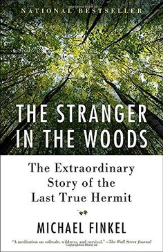 The Stranger in the Woods: The Extraordinary Story of the... https://www.amazon.ca/dp/1101911530/ref=cm_sw_r_pi_dp_U_x_VKuUAbAVY63RR