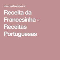 Receita da Francesinha - Receitas Portuguesas Internet, French Recipes, Portuguese Recipes, Dessert, Appetizers, Food