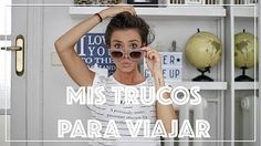 Mis trucos para viajar - Marta Carriedo daily - YouTube