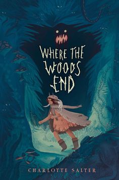 Where the Woods End By Charlotte Salter release on Aug, 14